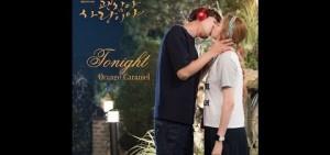 【新歌】Orange Caramel - Tonight (沒關係, 是愛情啊 OST)